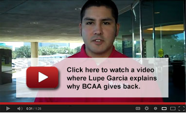 Click here to watch a video where Lupe Garcia explains why BCAA gives back