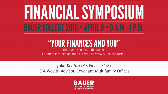 Join the C. T. Bauer College of Business for the Fifth Annual Financial Symposium on April 9 for sessions on money management, careers in investment banking and evaluating and negotiating a job offer.